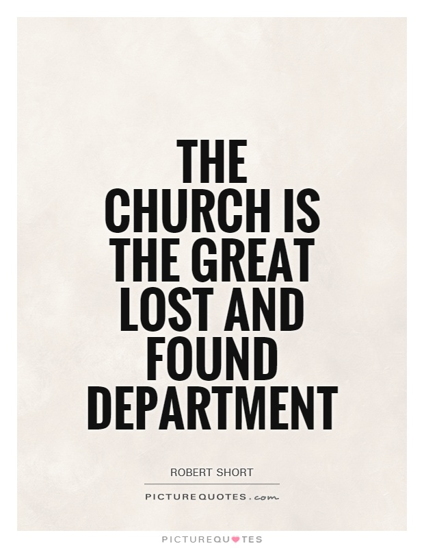 The church is the great lost and found department Picture Quote #1