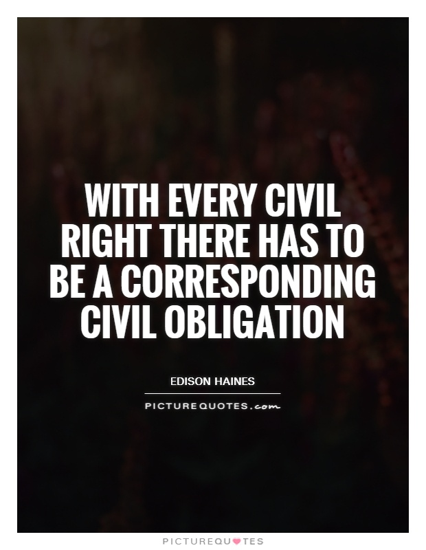 With every civil right there has to be a corresponding civil obligation Picture Quote #1