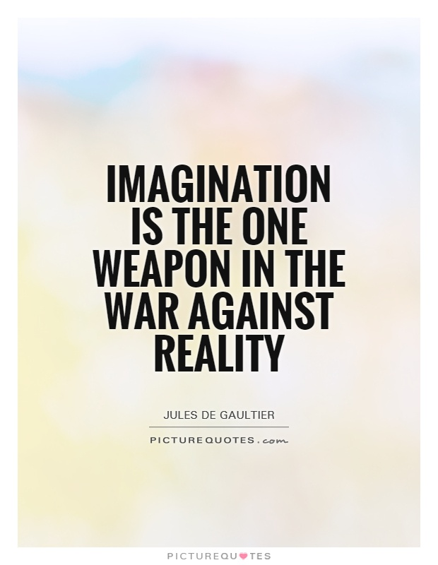 Imagination is the one weapon in the war against reality Picture Quote #1