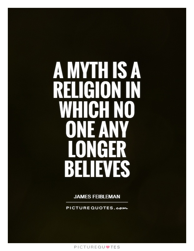 A myth is a religion in which no one any longer believes Picture Quote #1