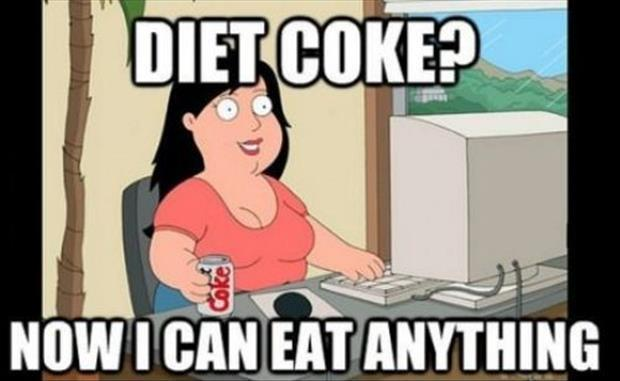 Diet coke? Now I can eat anything Picture Quote #1