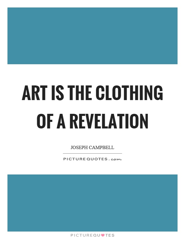 Art is the clothing of a revelation Picture Quote #1