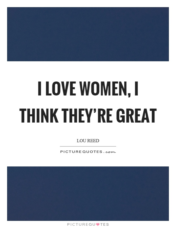 I Love Women Quotes Sayings I Love Women Picture Quotes Cool How To Love A Woman Quotes