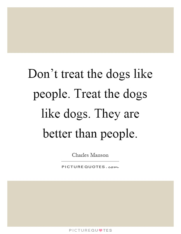 Don T Trust B People Who Don T Like Dogs