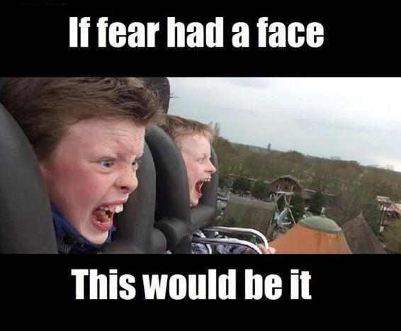 If fear had a face this would be it Picture Quote #1