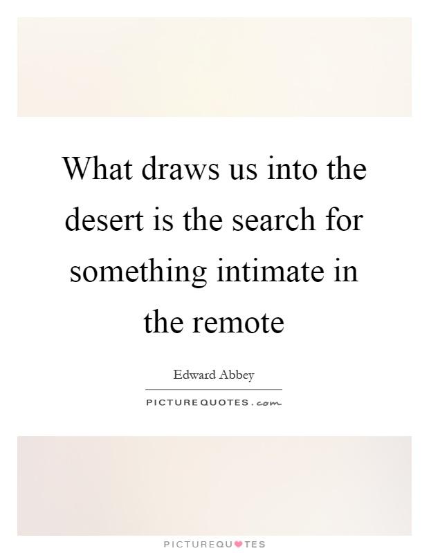 Desert Quotes - BrainyQuote |Into The Desert Quotes