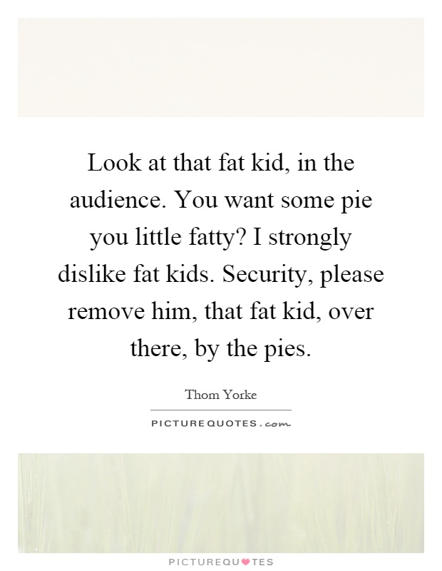 fatty quotes