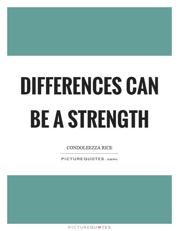 Differences can be a strength Picture Quote #1