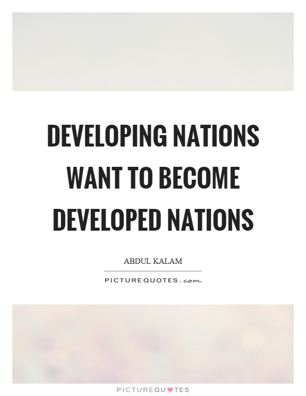 Developing nations want to become developed nations Picture Quote #1