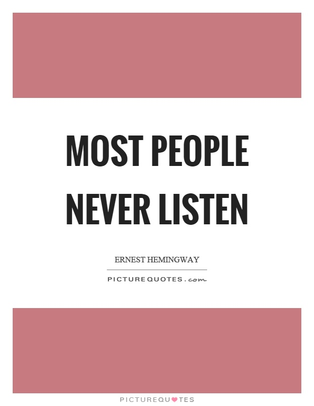 Most people never listen Picture Quote #1