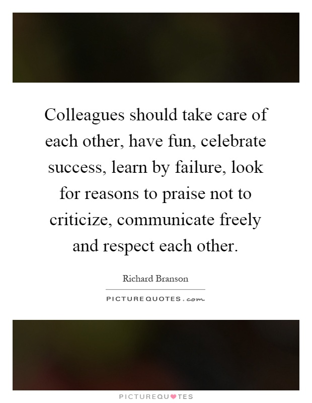 Colleagues Should Take Care Of Each Other Have Fun Celebrate
