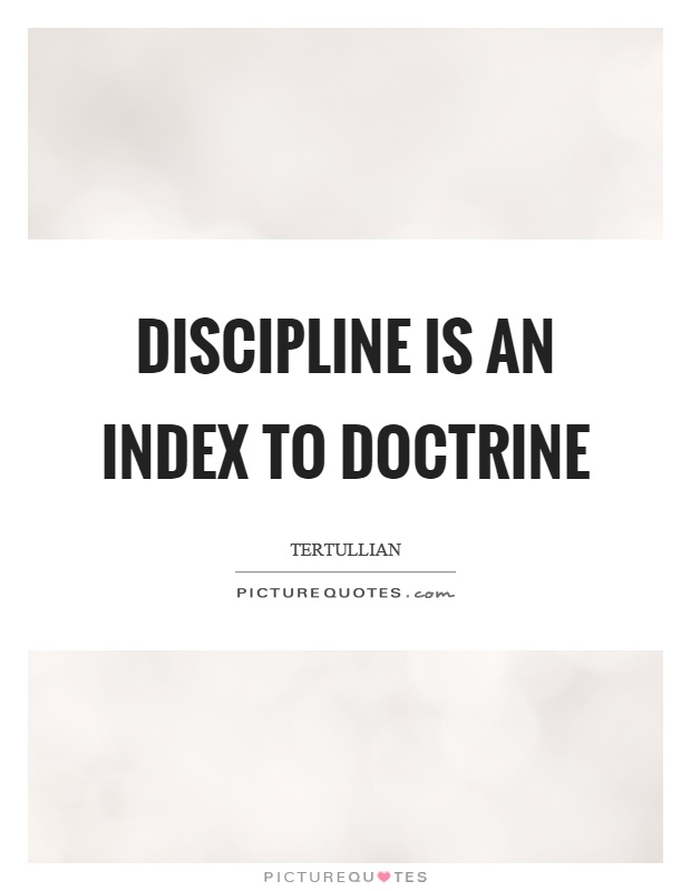 Discipline is an index to doctrine Picture Quote #1