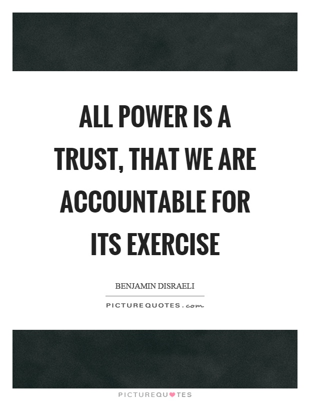 All power is a trust, that we are accountable for its exercise Picture Quote #1
