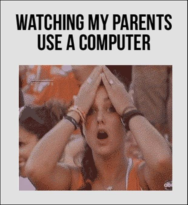Watching my parents use a computer Picture Quote #1
