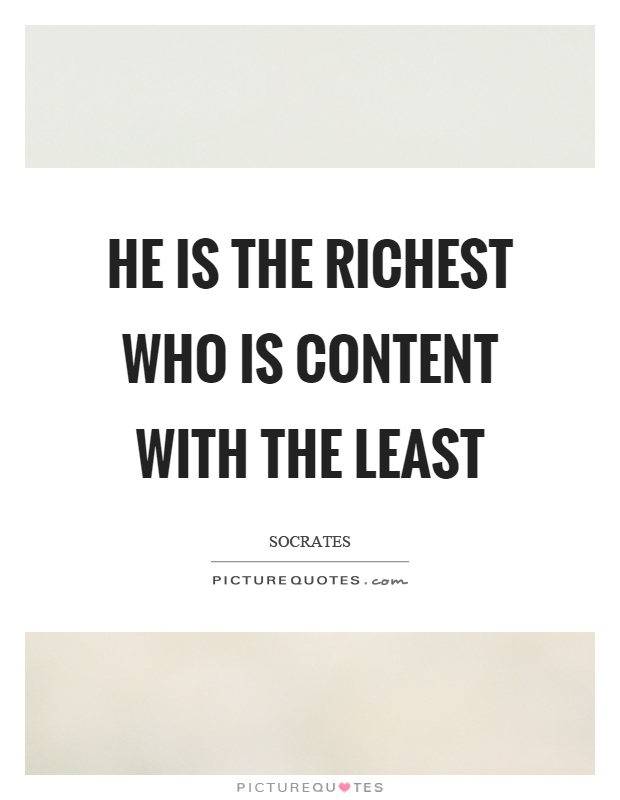 He is the richest who is content with the least Picture Quote #1