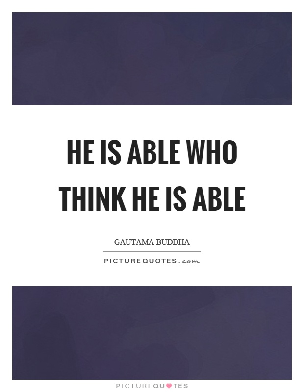 He is able who think he is able Picture Quote #1