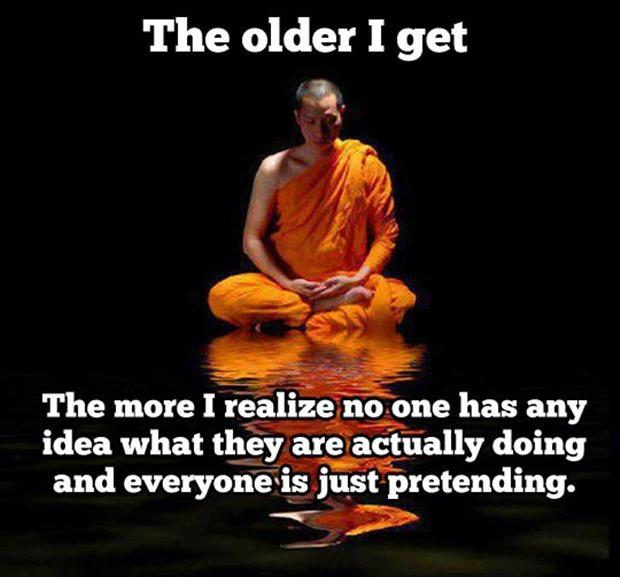 The Older I Get The Better I Was Quote: The Older I Get The More I Realize No One Has Any Idea