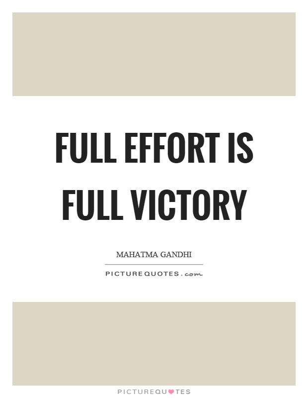 Full effort is full victory Picture Quote #1