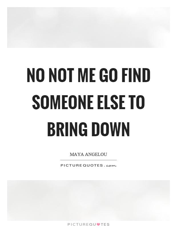 find someone else
