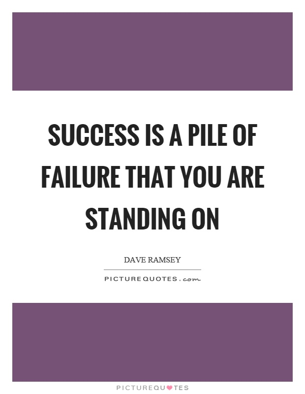 Success is a pile of failure that you are standing on Picture Quote #1