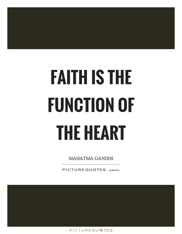 Faith is the function of the heart Picture Quote #1