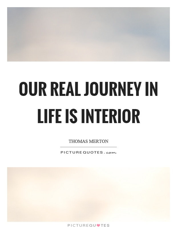 Our real journey in life is interior picture quotes for Interior decoration quotes