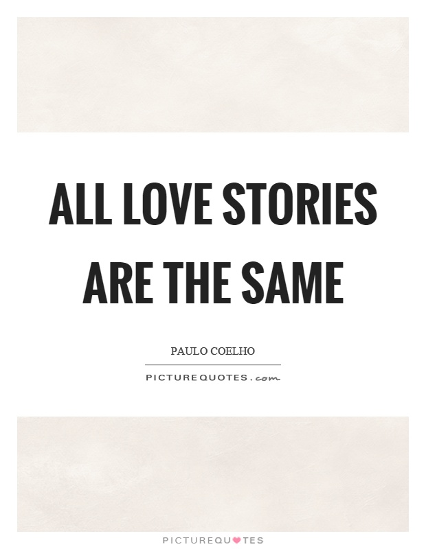 All love stories are the same Picture Quote #1