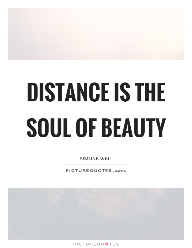 Distance is the soul of beauty Picture Quote #1