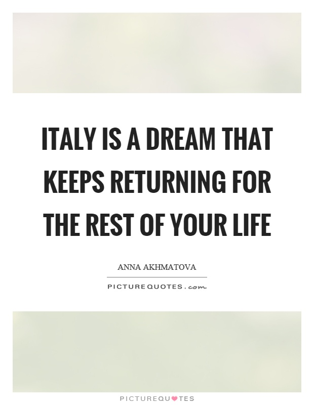 Italy is a dream that keeps returning for the rest of your life Picture Quote #1