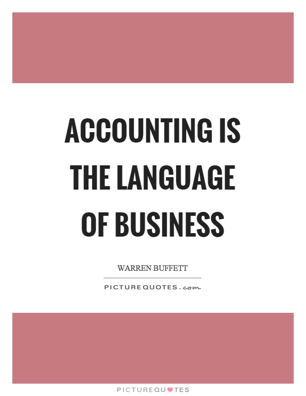 Accounting Quotes Interesting Accounting Is The Language Of Business  Picture Quotes