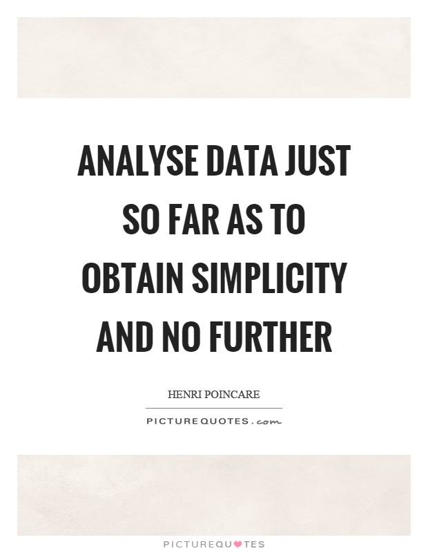 Analyse data just so far as to obtain simplicity and no further Picture Quote #1