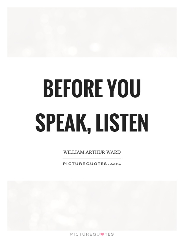 Before you speak, listen Picture Quote #1