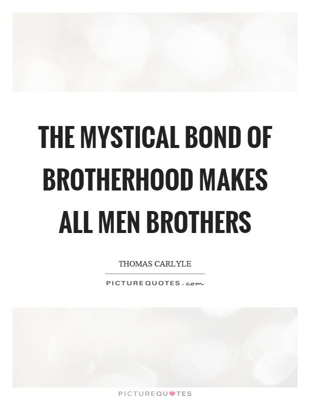 The mystical bond of brotherhood makes all men brothers Picture Quote #1
