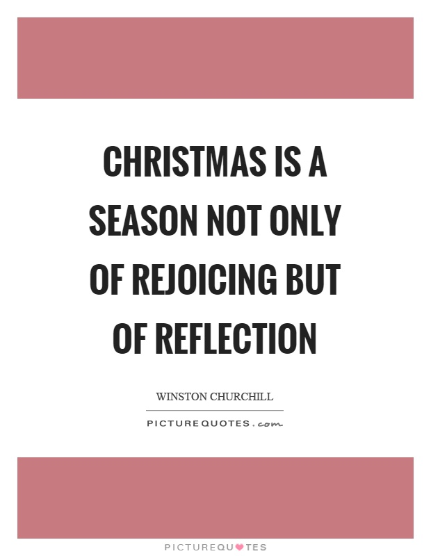 Christmas is a season not only of rejoicing but of reflection Picture Quote #1