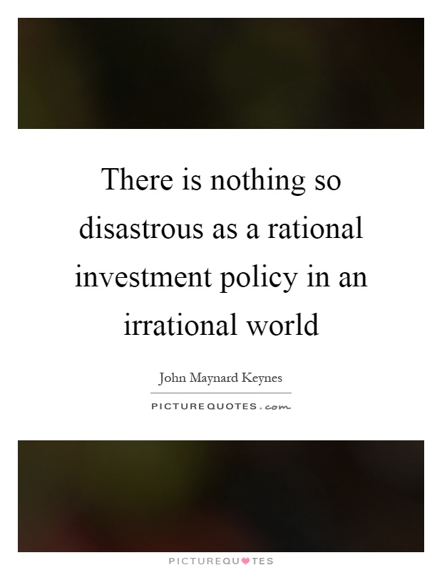 a rational demonstration of irrational thought essay Rational decision making brings a structured or reasonable thought process to the act of deciding the choice to decide rationally makes it possible to support the decision maker by making the knowledge involved with the choice open and specific.