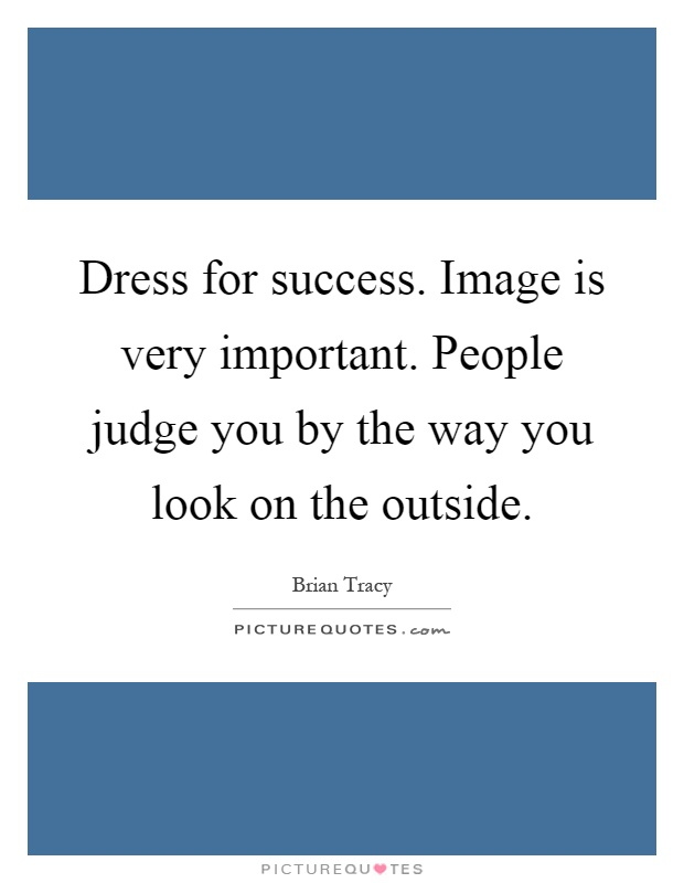 Dress For Success Quotes Gorgeous Dress For Successimage Is Very Importantpeople Judge You.