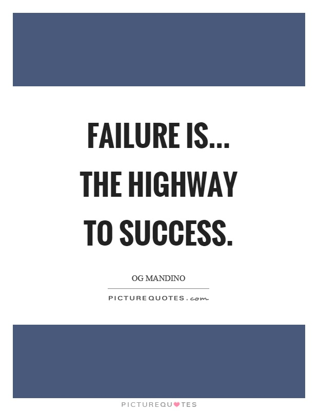 Failure is... the highway to success Picture Quote #1