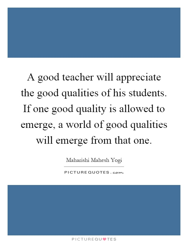 what are some important qualities of a good school teacher essay Use your own knowledge and experience and support your arguments with examples and relevant evidence model answer 1: it is a fact that a good supervisor should have some competencies and skills the following essay will discuss the qualities that a supervisor should have in details firstly, a good.