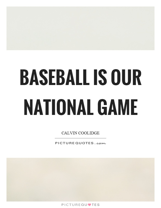 Baseball is our national game Picture Quote #1