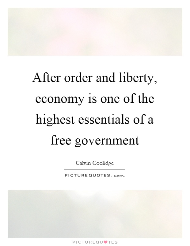 After order and liberty, economy is one of the highest essentials of a free government Picture Quote #1