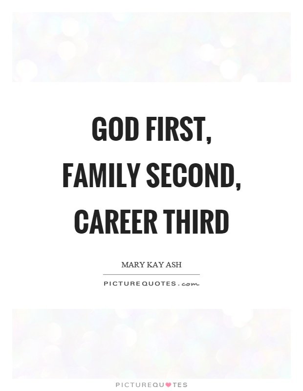 God first, family second, career third Picture Quote #1