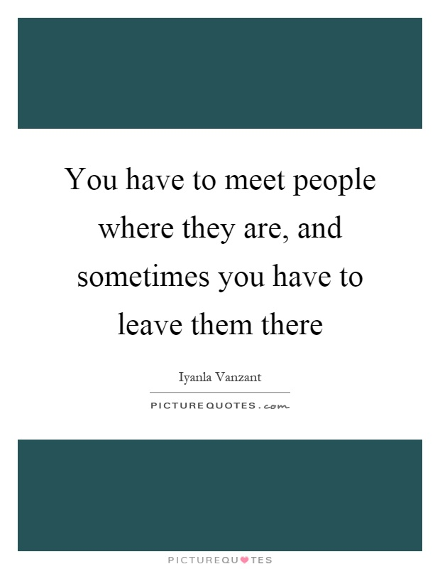 meet people where they are