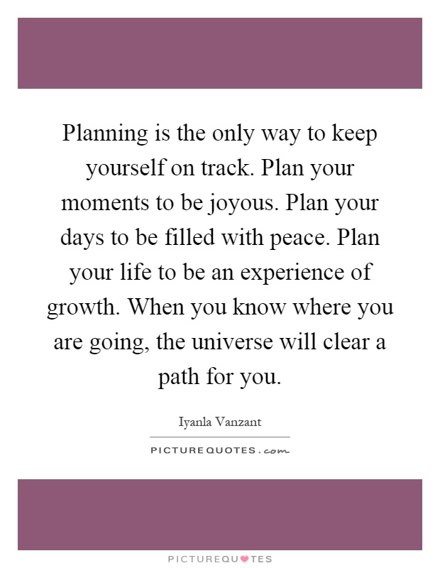 Planning Is The Only Way To Keep Yourself On Track Plan Your