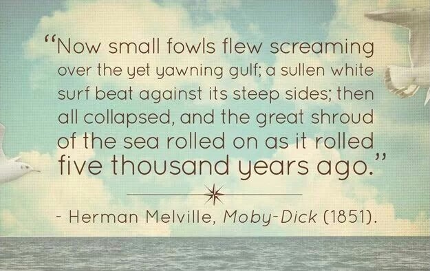 Now small fowls flew screaming over the yet yawning gulf; a sullen white surf beat against its steep sides; then all collapsed; and the great shroud of the sea rolled on as it rolled five thousand years ago Picture Quote #2
