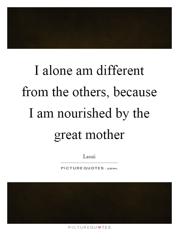 I Am Different From Others Nourished Quotes | Nou...