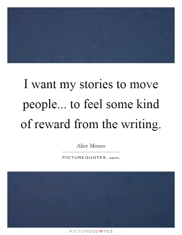 i want my stories to move to feel some of