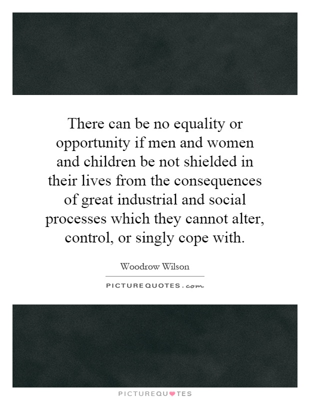 Equality of Opportunity Quotes Equality or Opportunity if