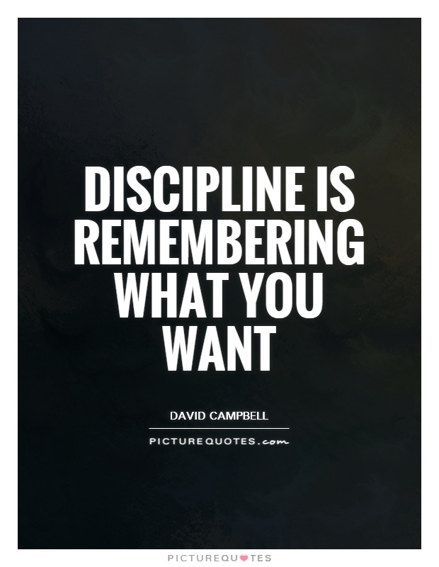 Discipline is remembering what you want Picture Quote #1