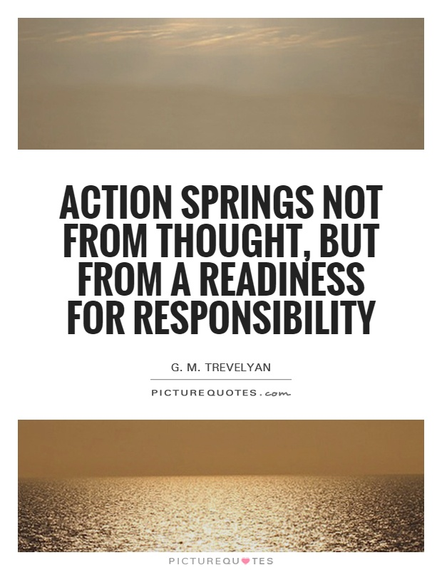 Action springs not from thought, but from a readiness for responsibility Picture Quote #1