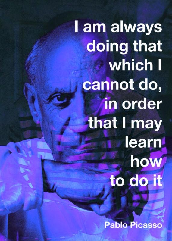 I am always doing that which I cannot do, in order that I may learn how to do it Picture Quote #2